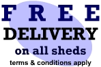 Free Delivery on all sheds